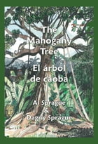 The Mahogany Tree * El árbol de caoba by Al Sprague