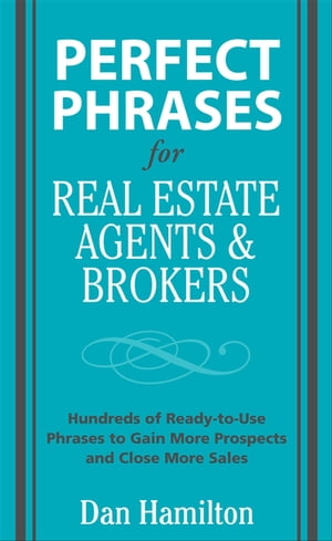 Perfect Phrases for Real Estate Agents & Brokers
