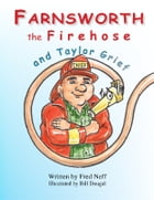 Farnsworth the Firehose and Taylor Grief by Fred Neff