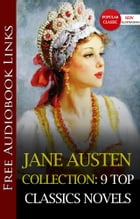 The JANE AUSTEN COLLECTION 9 TOP CLASSICS NOVELS (with Free Audio Links)(SENSE AND SENSIBILITY,PRIDE AND PREJUDICE,MANSFIELD PARK,EMMA,NORTHANGER ABBE by Jane Austen