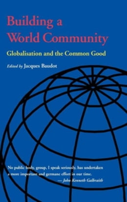 Book Building a World Community: Globalisation and the Common Good by Baudot, Jacques