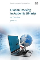 Citation Tracking in Academic Libraries: An Overview by Judith Mavodza