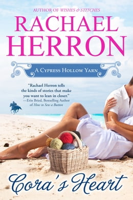 Book Cora's Heart: A Cypress Hollow Yarn by Rachael Herron