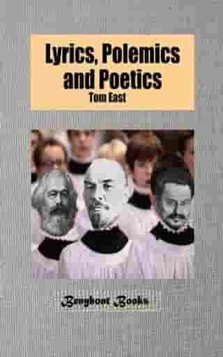 Lyrics, Polemics and Poetics