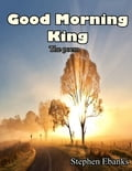 Good Morning King bd256979-222b-4ab8-b32b-db0aae5d7067