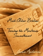 Mail Order Brides: Taming His Montana Sweetheart by Emma Andersen
