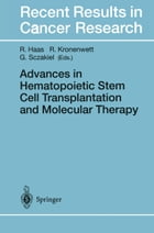 Advances in Hematopoietic Stem Cell Transplantation and Molecular Therapy by Rainer Haas