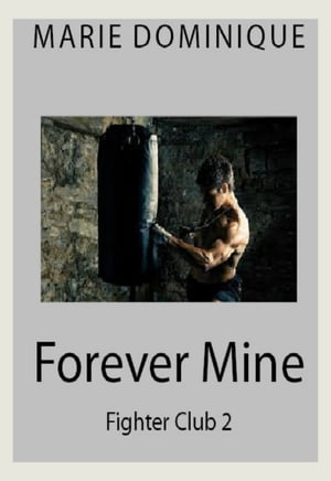 Forever Mine (Fighter Club 2)