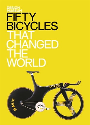 Fifty Bicycles That Changed the World Design Museum Fifty