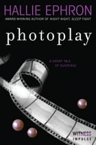 Photoplay: A Short Tale of Suspense by Hallie Ephron