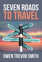 Seven Roads to Travel
