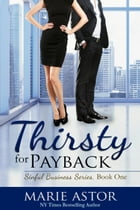 Thirsty For Payback: Book One by Marie Astor