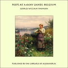 Peeps At Many Lands: Belgium by George William Thomson
