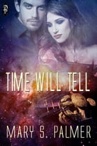 Time Will Tell by Mary S. Palmer