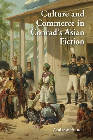 Culture and Commerce in Conrad's Asian Fiction