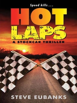 Book Hot Laps: A Stockcar Thriller by Steve Eubanks
