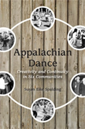 Appalachian Dance Creativity and Continuity in Six Communities