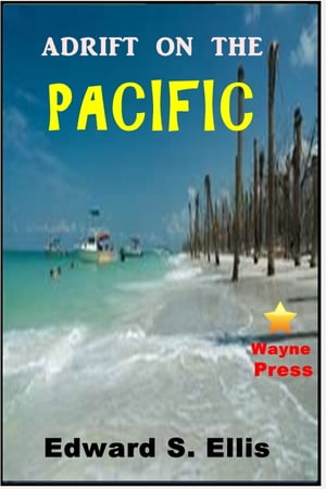 Adrift on the Pacific by Edward S. Ellis