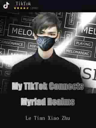 My TikTok Connects Myriad Realms: Volume 5