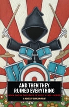 And Then They Ruined Everything: Book Two in the Death of Rock 'n' Roll Series by Duncan Milne