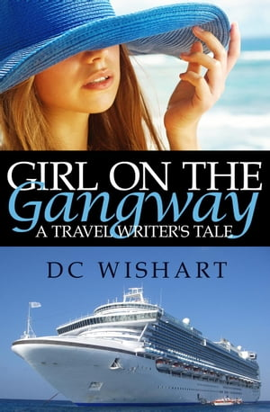 Girl on the Gangway: A Travel Writer's Tale