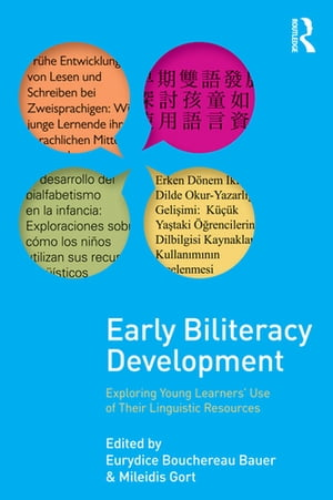 Early Biliteracy Development Exploring Young Learners' Use of Their Linguistic Resources