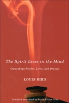 Spirit Lives in the Mind by Louis Bird