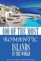 100 of the Most Romantic Islands In the World by alex trostanetskiy