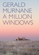 A Million Windows by Gerald Murnane