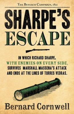 Book Sharpe's Escape: The Bussaco Campaign, 1810 (The Sharpe Series, Book 10) by Bernard Cornwell