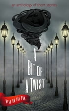 A Bit of a Twist by Laurie Axinn Gienapp