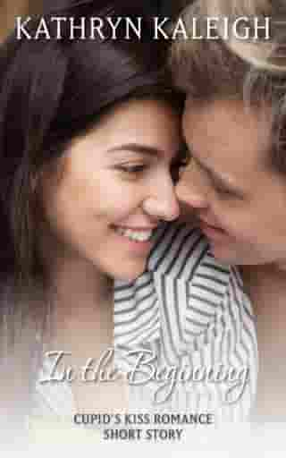 In the Beginning: A Cupid's Kiss Romance Short Story