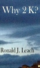 Why 2K? by Ronald J. Leach