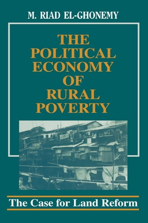 The Political Economy of Rural Poverty The Case for Land Reform