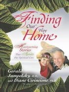 Finding Our Way Home by Gerald Jampolsky