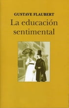 La educacion sentimental by Gustave Flaubert