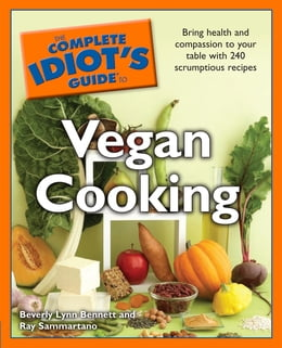 Book The Complete Idiot's Guide to Vegan Cooking by Ray Sammartano