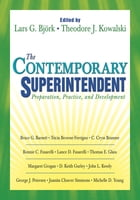 The Contemporary Superintendent: Preparation, Practice, and Development