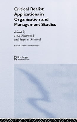 Book Critical Realist Applications in Organisation and Management Studies by Fleetwood, Steve