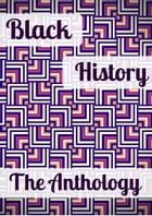 Black History: The Anthology by Bahati Books