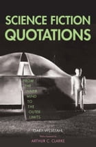 Science Fiction Quotations: From the Inner Mind to the Outer Limits