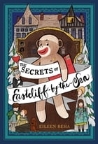 The Secrets of Eastcliff-by-the-Sea: The Story of Annaliese Easterling & Throckmorton, Her Simply…