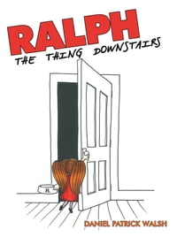 Ralph: The Thing Downstairs