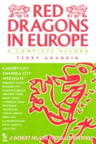 Red Dragons in Europe 1961-1998 by Terry Grandin