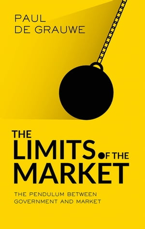 The Limits of the Market The Pendulum Between Government and Market