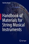 Handbook of Materials for String Musical Instruments 58a699b2-2ae8-4501-ae3d-7a8224f00d9d