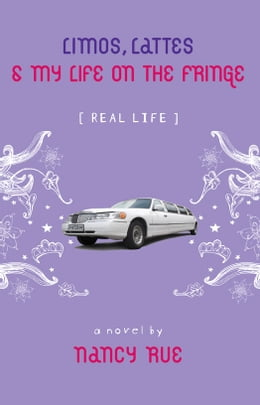 Book Limos, Lattes and My Life on the Fringe (Enhanced Edition) by Nancy N. Rue