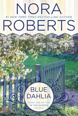 Book Blue Dahlia: In the Garden Trilogy by Nora Roberts