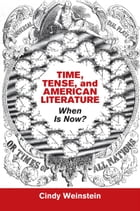 Time, Tense, and American Literature: When Is Now?
