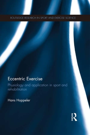 Eccentric Exercise Physiology and application in sport and rehabilitation
